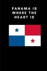 Panama Is Where the Heart Is: Country Flag A5 Notebook to write in with 120 pages Cover Image