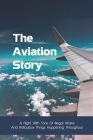 The Aviation Story: A Flight With Tons Of Illegal Works And Ridiculous Things Happening Throughout: Satire Books For High School Students Cover Image