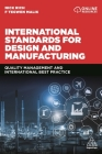International Standards for Design and Manufacturing: Quality Management and International Best Practice Cover Image