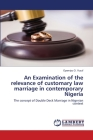 An Examination of the relevance of customary law marriage in contemporary Nigeria Cover Image