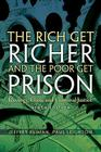 The Rich Get Richer and the Poor Get Prison: Ideology, Class, and Criminal Justice Cover Image