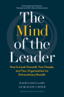 The Mind of the Leader: How to Lead Yourself, Your People, and Your Organization for Extraordinary Results Cover Image