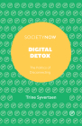 Digital Detox: The Politics of Disconnecting (Societynow) Cover Image