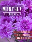 Monthly Bill Organizer: bill paying organizer - Weekly Expense Tracker Bill Organizer Notebook for Business or Personal Finance Planning Workb Cover Image