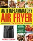 Anti-Inflammatory Air Fryer Cookbook Cover Image