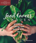 The Food Lover's Garden: Growing, Cooking, and Eating Well Cover Image