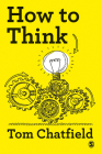 How to Think: Your Essential Guide to Clear, Critical Thought Cover Image