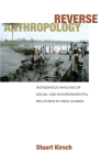 Reverse Anthropolgy: Indigenous Analysis of Social and Environmental Relations in New Guinea Cover Image