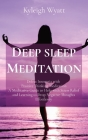 Deep Sleep Meditation: Defeat Insomnia with Positive Thinking Meditation A Meditative Guide to Help with Stress Relief and Learning to Drop N Cover Image