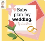 Baby Plan My Wedding (Baby Be of Use) Cover Image