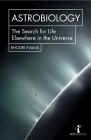 Astrobiology: The Search for Life Elsewhere in the Universe (Hot Science) Cover Image