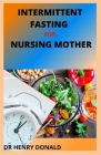 Inteermittent Fasting for Nursing Mother Cover Image