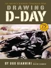 Drawing D-Day: An Artist's Journey Through War Cover Image