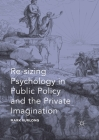 Re-Sizing Psychology in Public Policy and the Private Imagination Cover Image