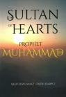 The Sultan of Hearts: Prophet Muhammad Cover Image