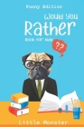 Would you rather book for kids: Would you rather game book: Funny Edition - A Fun Family Activity Book for Boys and Girls Ages 6, 7, 8, 9, 10, 11, and Cover Image