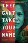 They Can't Take Your Name: A Novel Cover Image