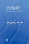 Internationalizing Internet Studies: Beyond Anglophone Paradigms (Routledge Advances in Internationalizing Media Studies) Cover Image
