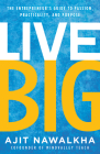 Live Big: The Entrepreneur's Guide to Passion, Practicality, and Purpose Cover Image