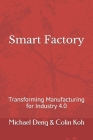Smart Factory: Transforming Manufacturing for Industry 4.0 Cover Image