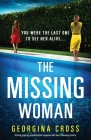 The Missing Woman: Utterly gripping psychological suspense with heart-thumping twists Cover Image