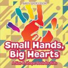 Small Hands, Big Hearts - A Size & Shape Book for Kids Cover Image