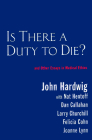 Is There a Duty to Die?: And Other Essays in Bioethics (Reflective Bioethics) Cover Image