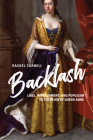 Backlash: Libel, Impeachment, and Populism in the Reign of Queen Anne Cover Image