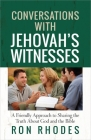 Conversations with Jehovah's Witnesses: A Friendly Approach to Sharing the Truth about God and the Bible Cover Image