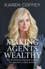 Making Agents Wealthy: The #1 Results Oriented System for Women in Real Estate Cover Image