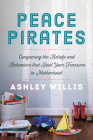 Peace Pirates: Conquering the Beliefs and Behaviors that Steal Your Treasure in Motherhood Cover Image