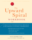 The Upward Spiral Workbook: A Practical Neuroscience Program for Reversing the Course of Depression Cover Image