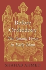 Before Orthodoxy: The Satanic Verses in Early Islam Cover Image