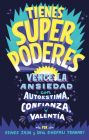 Tienes superpoderes / Superpowered: Transform Anxiety into Courage, Confidence, and Resilience Cover Image