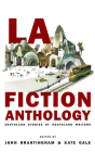LA Fiction Anthology: Southland Stories by Southland Writers Cover Image