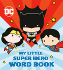 My Little Super Hero Word Book (DC Justice League) Cover Image