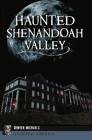 Haunted Shenandoah Valley (Haunted America) Cover Image