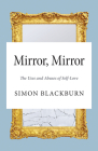 Mirror, Mirror: The Uses and Abuses of Self-Love Cover Image