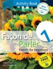 Facon de Parler 1 French for Beginners: Activity Book 5ED Cover Image
