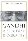 Gandhi: A Spiritual Biography Cover Image