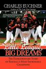 Little League, Big Dreams: The Extraordinary Story of Baseball's Most Improbable Champions Cover Image