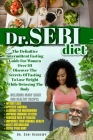 Dr. Sebi: The Definitive Intermittent Fasting Guide For Women Over 50. Discover The Secrets Of Fasting To Lose Weight While Deto Cover Image