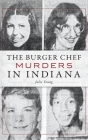 The Burger Chef Murders in Indiana Cover Image