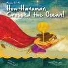 Amma Tell Me How Hanuman Crossed the Ocean!: Part 2 in the Hanuman Trilogy! Cover Image