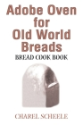 Adobe Oven for Old World Breads: Bread Cook Book Cover Image