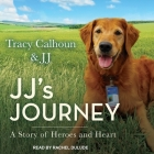 Jj's Journey Lib/E: A Story of Heroes and Heart Cover Image