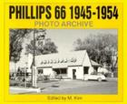 Phillips 66 1945-1954 Photo Archive:  Photographs from the Phillips Petroleum Company Corporate Archives Cover Image