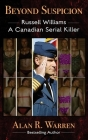 Beyond Suspicion; Russell Williams Serial Killer Cover Image