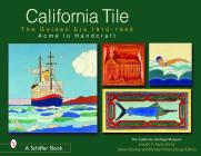 California Tile: The Golden Era, 1910-1940: Acme to Handcraft Cover Image