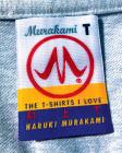 Murakami T: The T-Shirts I Love Cover Image